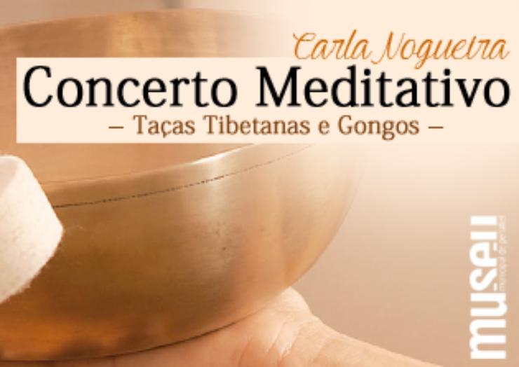 Concerto Meditativo: Taças Tibetanas e Gongos, por Carla Nogueira