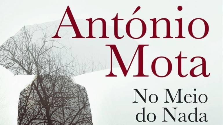 """""""NO MEIO DO NADA"""", DE ANTÓNIO MOTA"""