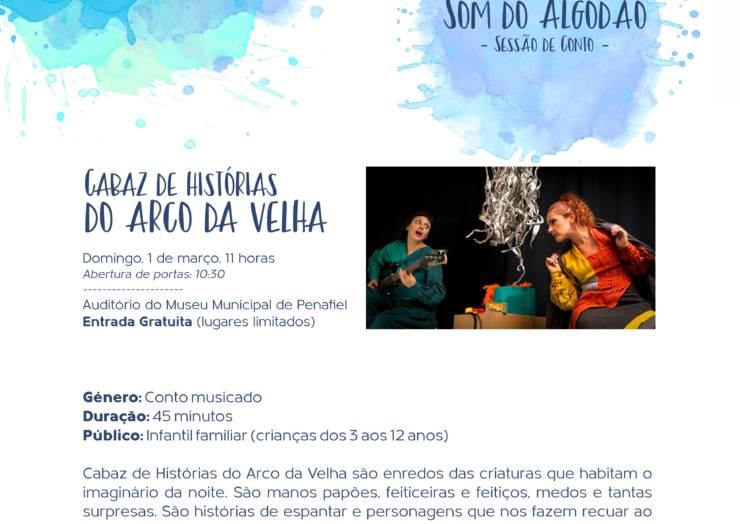 """""""HISTÓRIAS MÁGICAS"""" VOLTA COM """"O SOM DO ALGODÃO – CABAZ DE HISTÓRIAS DO ARCO DA VELHA"""""""